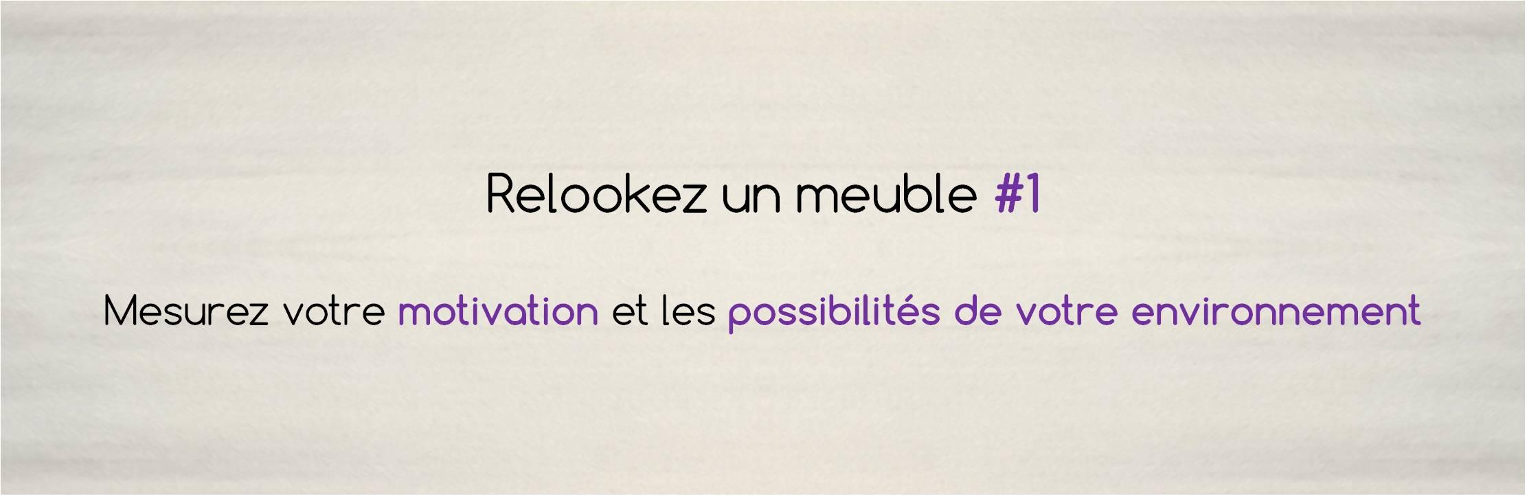 Relookez un meuble #1 : motivations et possibilités